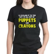Out of puppets and crayons Tee
