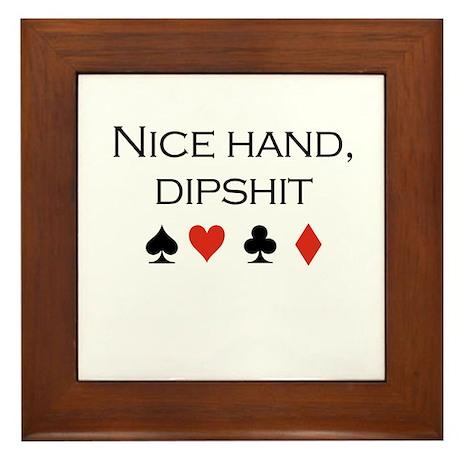 Nice hand, dipshit / Poker Framed Tile