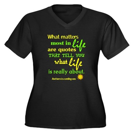 What matters are quotes Women's Plus Size V-Neck D