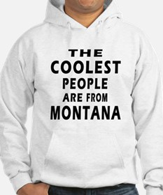The Coolest People Are From Montana Hoodie