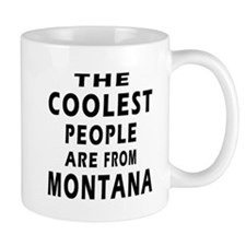 The Coolest People Are From Montana Mug