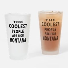 The Coolest People Are From Montana Drinking Glass