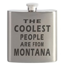 The Coolest People Are From Montana Flask