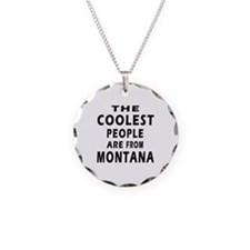 The Coolest People Are From Montana Necklace
