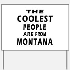 The Coolest People Are From Montana Yard Sign