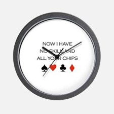 Now i have no skill and all your chips / Poker Wal