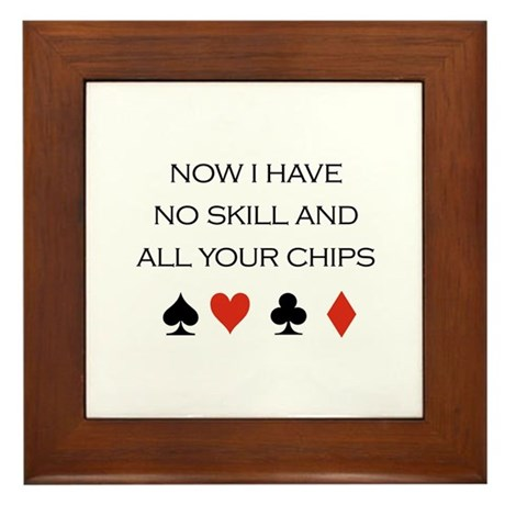 Now i have no skill and all your chips / Poker Fra