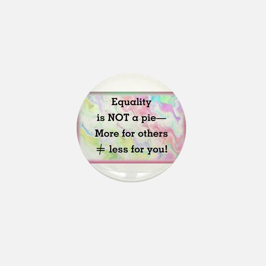 Equality is not a pie Mini Button (100 pack)
