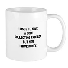 Money Coin Collecting Problem Mugs
