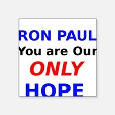 Ron Paul You are Our Only Hope Sticker