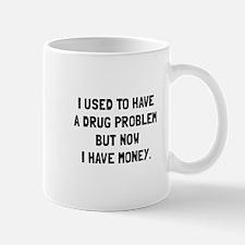 Money Drug Problem Mugs