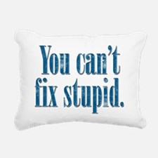 You Can't Fix Stupid Rectangular Canvas Pillow