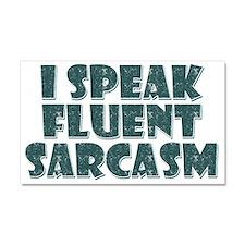 I Speak Fluent Sarcasm Car Magnet 20 x 12
