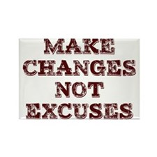 Make Changes Not Excuses Rectangle Magnet