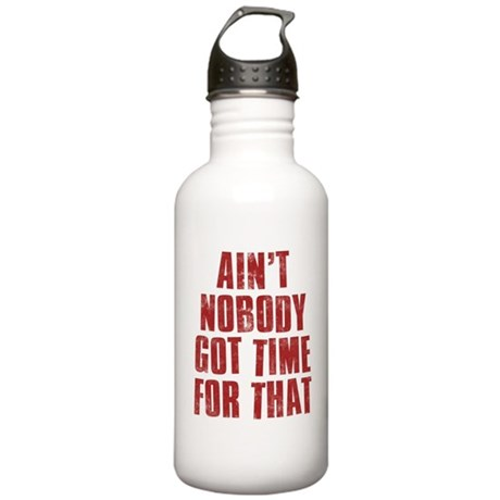 Ain't Nobody Got Time Stainless Water Bottle 1.0L