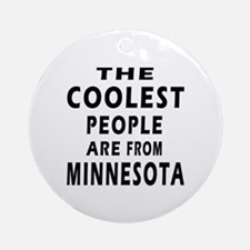 The Coolest People Are From Minnesota Ornament (Ro