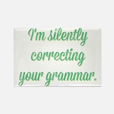 I'm Silently Correcting Your Gram Rectangle Magnet