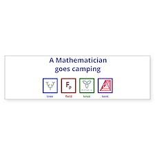 A Mathematician Goes Camping Bumper Bumper Bumper Sticker