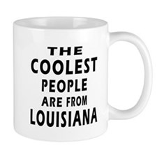 The Coolest People Are From Louisiana Mug