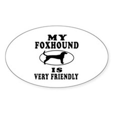 My Foxhound Is Very Friendly Decal