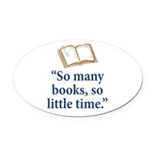 So many books - Oval Car Magnet