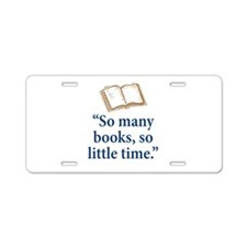 So many books - Aluminum License Plate