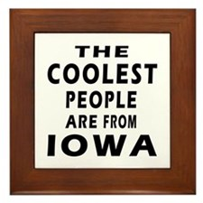 The Coolest People Are From Iowa Framed Tile