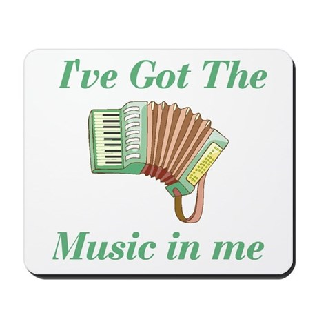 I've Got The Music In Me Mousepad