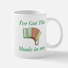 I've Got The Music In Me Mug