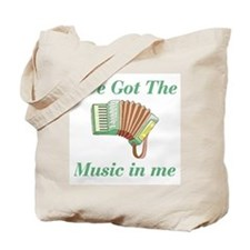 I've Got The Music In Me Tote Bag
