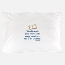 Good Friends, Good Books - Pillow Case