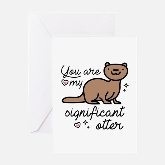You Are My Significant Otter Greeting Card
