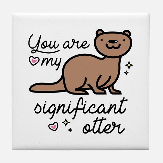 You Are My Significant Otter Tile Coaster