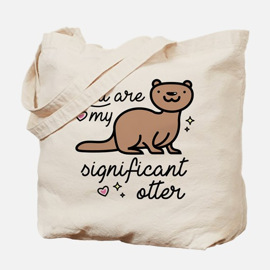 You Are My Significant Otter Tote Bag