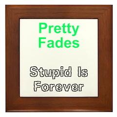 Stupid Is Forver Framed Tile