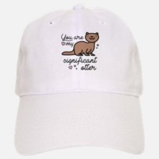 You Are My Significant Otter Baseball Baseball Cap