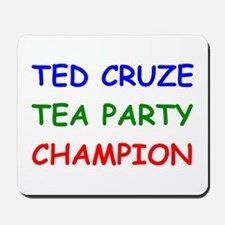 Ted Cruze Tea Party Champion Mousepad