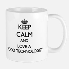 Keep Calm and Love a Food Technologist Mugs