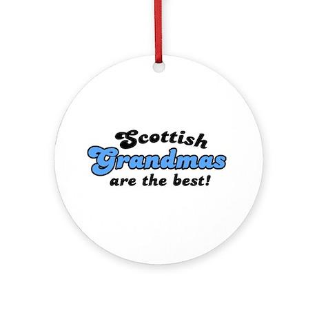 Scottish Grandmas are the Best Ornament (Round)