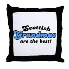 Scottish Grandmas are the Best Throw Pillow