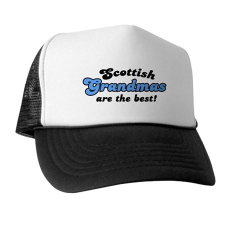 Scottish Grandmas are the Best Trucker Hat
