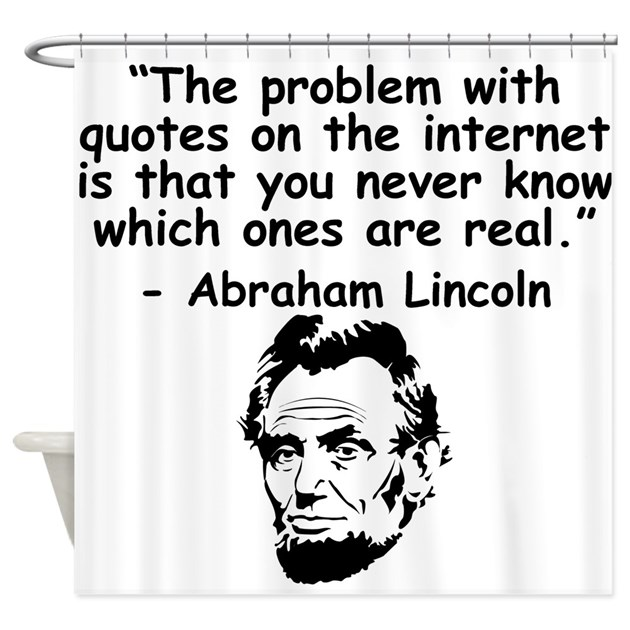 Abraham Lincoln Internet Quote Shower Curtain by ...