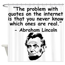 Abraham Lincoln Internet Quote Shower Curtain