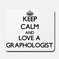 Keep Calm and Love a Graphologist Mousepad