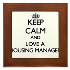 Keep Calm and Love a Housing Manager Framed Tile