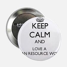 "Keep Calm and Love a Human Resource Worker 2.25"" B"