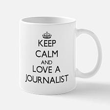 Keep Calm and Love a Journalist Mugs