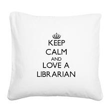 Keep Calm and Love a Librarian Square Canvas Pillo
