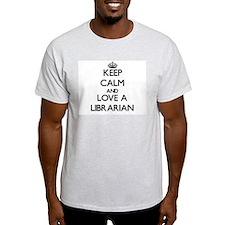 Keep Calm and Love a Librarian T-Shirt