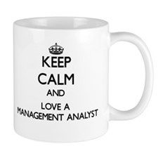 Keep Calm and Love a Management Analyst Mugs